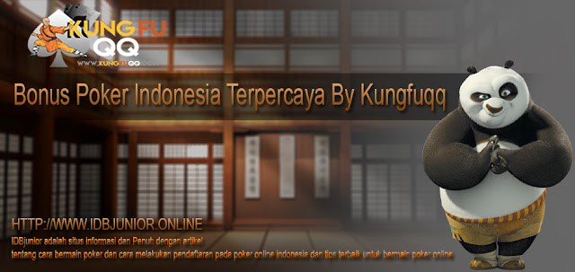 Bonus Poker Indonesia Terpercaya By Kungfuqq