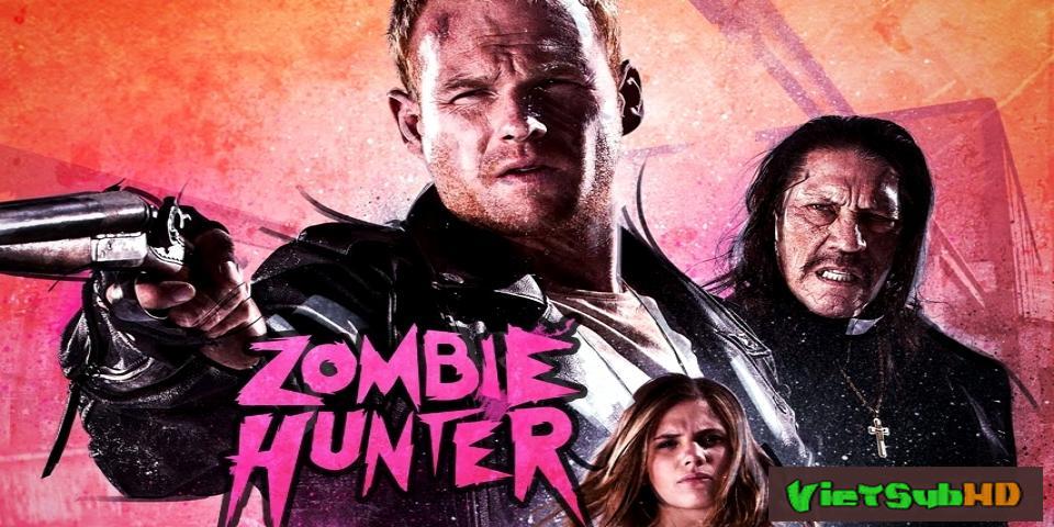 Phim Săn Đuổi Thây Ma VietSub HD | Zombie Hunter 2013