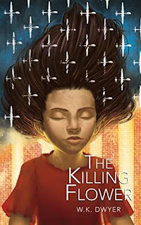 The Killing Flower - a Science Fiction by W. K. Dwyer