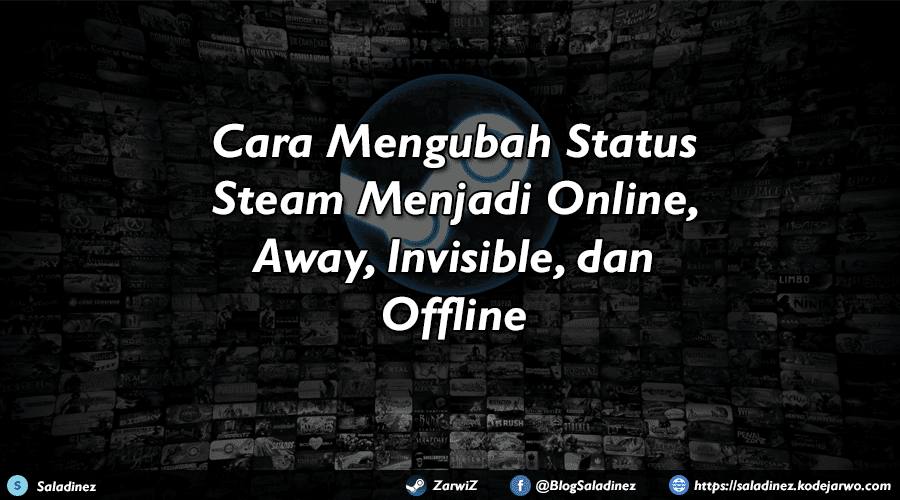 Cara Mengubah Status Steam Menjadi Online, Away, Invisible, dan Offline