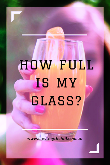 Midlife Musings - a question I ask myself is How Full Is My Glass?