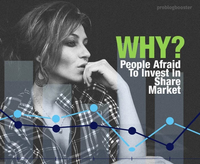 Why People Afraid To Invest In Stock Market