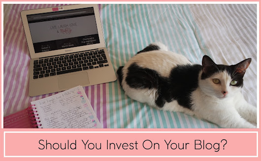 Live Laugh Love and Make Up: Should You Invest in Your Blog?