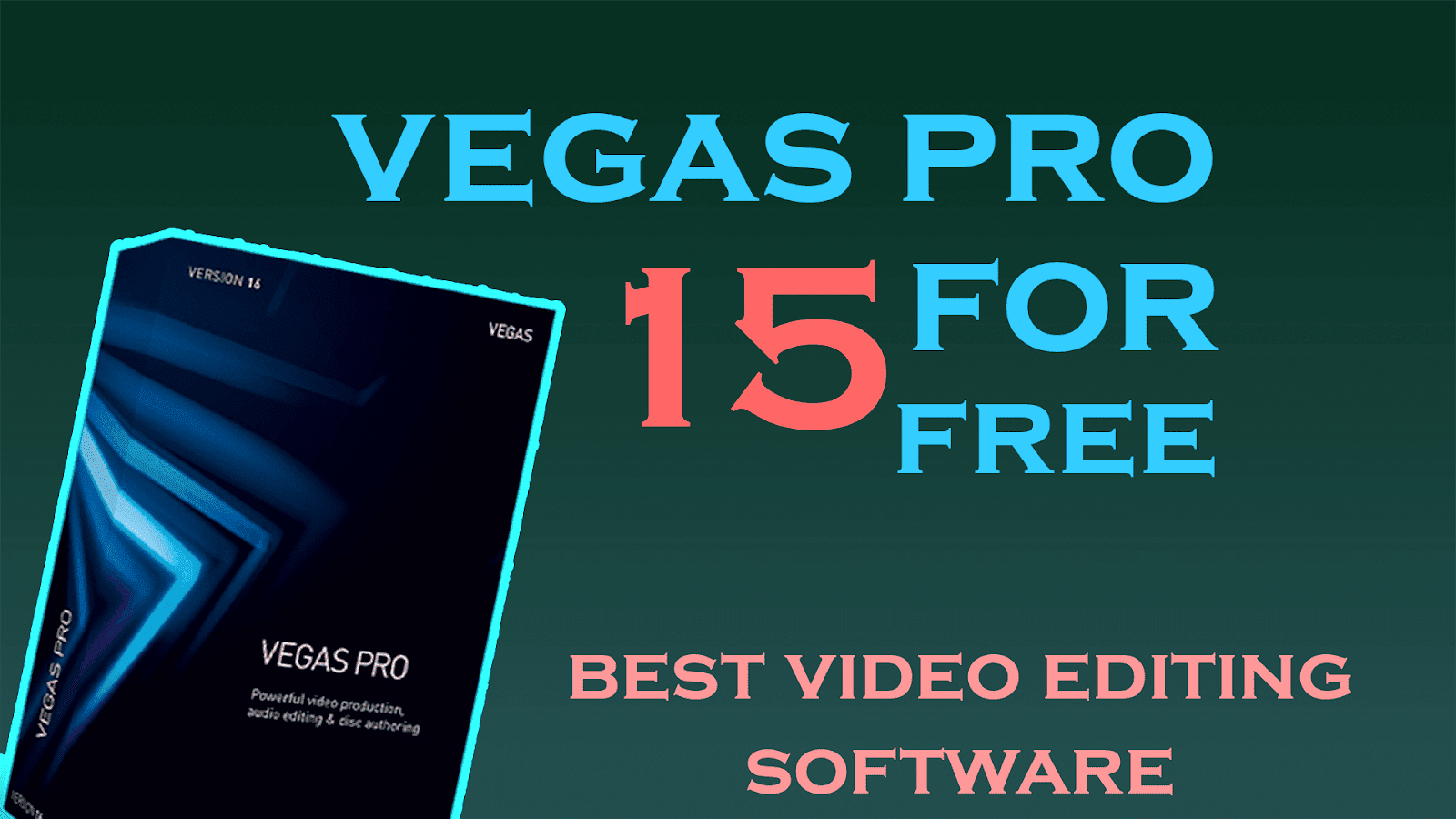 How to get Sony Vegas pro 15 for free full version in 2018