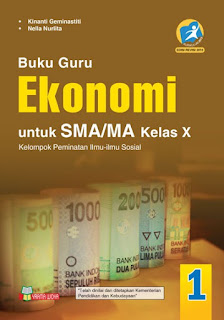 Buku Guru Ekonomi SMA/MA Kelas 10/X Kurikulum 2013 Revisi 2016