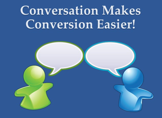 Conversation Makes Conversion Easier
