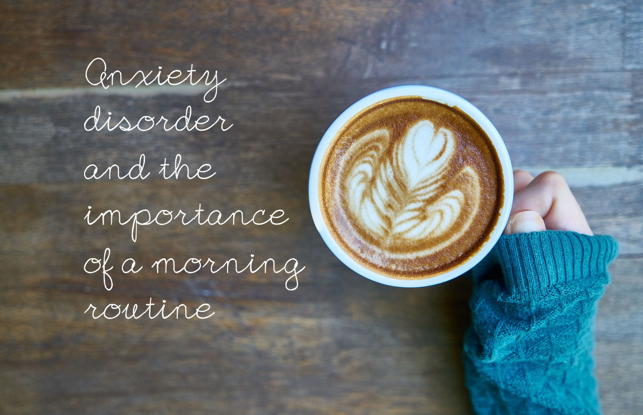 Anxiety-disorder-and-the-importance-of-a-morning-routine // www.xloveleahx.co.uk