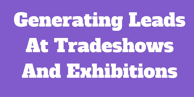 Generating Leads At Trade Shows And Exhibitions
