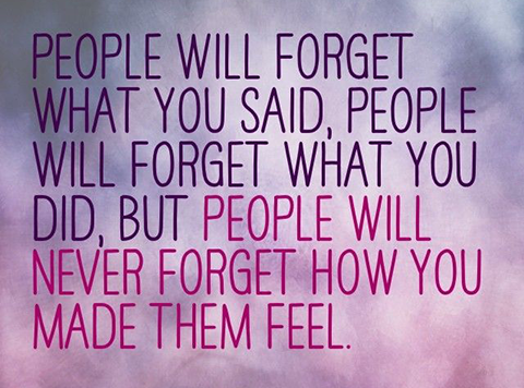 people will never forget how you made them feel quote