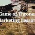 "8 Marketing Lessons You Can Learn From ""Game of Thrones"""