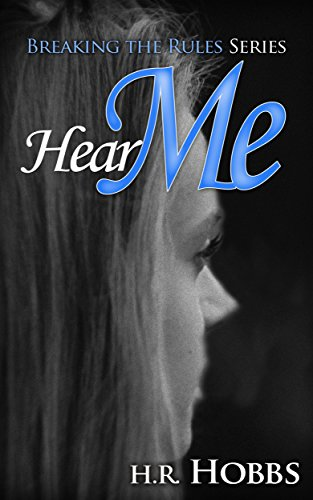 Hear Me (Breaking the Rules Book 2) by H. R. Hobbs