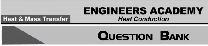 HEAT AND MASS TRANSFER QUESTION BANK [ENGINEERS ACADEMY]