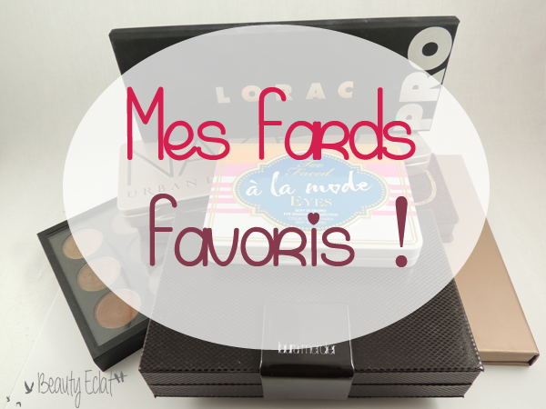 fards favoris lorac mac laura mercier stila