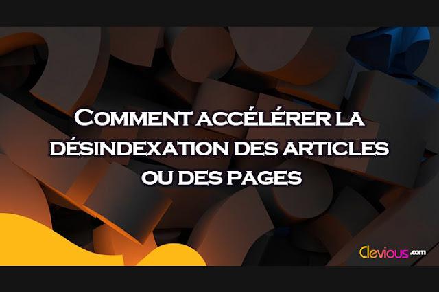 Comment accélérer la désindexation des articles ou des pages - Clevious