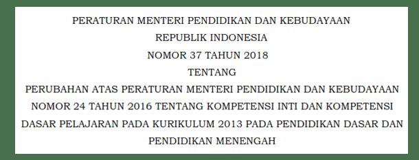 Permendikbud Nomor 37 Tahun 2018 Tentang KI dan KD Kurikulum 2013 SD-MI SMP-MTs SMA-MA