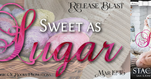 Release Blast - Sweet as Sugar by Stacy Eaton