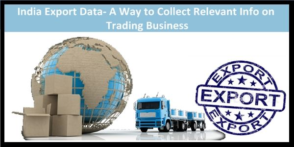 Want to know the details of the India export data