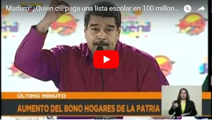 Maduro anuncia que una lista escolar vale 100 millones y el sueldo mensual 5 millones