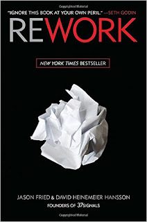 Rework, Jason Fried & David Heinemeier
