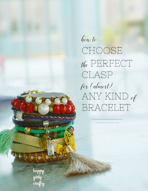 How to choose the perfect clasp for (almost) any kind of bracelet! - happy girly crafty
