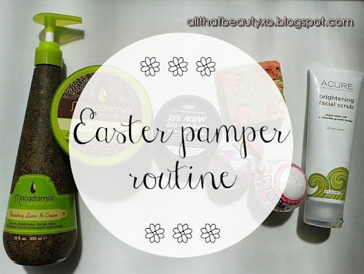 Easter pamper routine