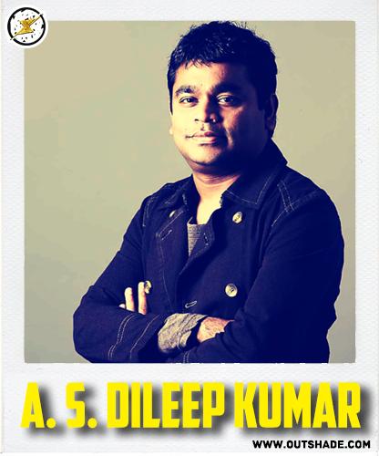 A.S. Dileep Kumar is the real name of A.R. Rehman