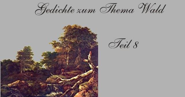 Gedichte Und Zitate Fur Alle Waldgedichte Deutscher Autoren 8