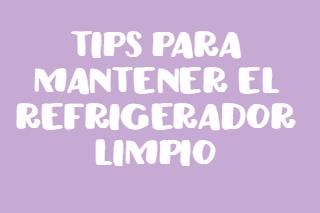 Tips para mantener el refrigerador limpio