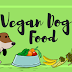 Vegan Dog Food [Everything You Want To Know]