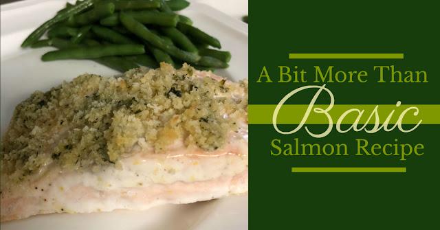 A Bit More than Basic Salmon Recipe