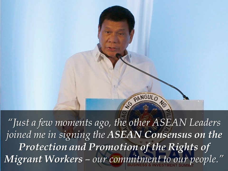 "President Rodrigo Duterte reported a productive conclusion of the 31st ASEAN Summit and Related Summits on November 14, announcing landmark outcomes of the meetings during the Philippines' hosting.  President Duterte noted the highlights of the Summit such as the start of talks for a Code of Conduct in the South China Sea and the signing of a Consensus on the Protection of the Rights of Migrant Workers.   The President said that China has graciously agreed for the crafting of a binding COC, promising unbridled freedom of overflight and navigation in the busy waterway.  The President reported that the ASEAN held successive summits with its Dialogue Partners as well as the ASEAN-led mechanisms — the ASEAN Plus Three and the East Asia Summit, noting the importance of cooperation in addressing issues that affect the peace, security, and prosperity of the region.  President Duterte also chaired and hosted the first meeting of the Leaders of the Regional Comprehensive Economic Partnership (RCEP), wherein, along with the other leaders, he expressed resolve to realize a substantial conclusion of negotiations on the economic instrument.  The leaders also had two business council meetings — the ASEAN Business Advisory Council and the East Asia Business Council. Sponsored Links  Threats of terrorism overshadowed discussions In the press conference, the President said the issue of terrorism loomed large in the agenda of the talks with ASEAN leaders and their dialogue partners.  He said the attack in Marawi City by the ISIS-linked Maute group is a stark reminder of the risks each country face, with all the leaders mentioning the heroism of Filipino soldiers and policemen who fought the terrorists.  The rising tension in the Korean Peninsula was also a major topic for the talks, particularly in the discussions involving China and the US, the President said, adding that the region cannot afford to ignite a very disastrous war.  As the 31st ASEAN Summit and Related Summits draw to a close, the President led the symbolic turnover of the ASEAN chairmanship to Singapore.  President Duterte also expressed his gratitude to the press who gave extensive coverage of the country's hosting of the 31st ASEAN Summit.  With the country's ASEAN hosting this year which coincides with the regional grouping's 50th founding anniversary, the President said, ""We are honored that world leaders joined us in celebrating ASEAN's achievements and contributions to [regional] peace, stability, and prosperity for the past 50 years.""  The Philippines' ASEAN hosting went with a theme ""Partnering for Change, Engaging the World.""  How did Filipinos benefit from funding the ₱15.5 billion-ASEAN 2017 summit? (in no particular order)  1. Signing of the ASEAN Consensus on the Protection and Promotion of the Rights of Migrant Workers - also provides for respect for gender and nationality and protection against violence and sexual harassment in the workplace.  2. Over ₱1.15 billion from China in form of grants to help rebuild war-torn Marawi and provide livelihood for displaced residents. Also, over ₱355 billion in soft loans and grants to fund infrastructure (e.g. railway, expressway, irrigation, drug rehabilitation centers). Fourteen deals were signed between the two countries covering the above in addition to youth development, climate change, defense and intellectual property.  3. ₱6.7 billion from Japan in assistance to help strengthen the country's maritime surveillance capability to fight radicalization and violent extremism.  4. ASEAN and China's signing of Declaration for a Decade of Coastal and Marine Environmental Protection in the South China Sea, expected to last from 2017 to 2027.  5. Commencement of formal multi-party negotiations for the finalization of a Code of Conduct of Parties in the South China Sea.  6. An increase from the ₱421.7 billion (2015) total Hongkong-Philippines trade with the signing of a free trade agreement (FTA) for the reduction of trade barriers.  7. FTA proposal between the Philippines and the US to further improve trade relations.  8. ₱715 million from Canada in investment over five years to improve access to reproductive health in the Philippines.  9. Joint US-Philippine statement ensuring the mainstreaming of the human rights agenda in both country's national programs.  10. Signing of three memorandums of agreement (MOAs) with New Zealand with regards to education, joint airline marketing, geothermal energy experience sharing and improvement of weather intelligence.  11. Signing of nine MOAs with the Russian Federation with regards to energy cooperation, fighting terrorism, railway infrastructure exploration, transport education and inter-departmental government partnerships.  12. FTA proposal between ASEAN and the Eurasian Economic Union (EAEU), a trade block comprising of Russian Federation, Belarus, Kazakhstan, Armenia and Kyrgyzstan.  13. FTA bilateral proposal between Philippines the European Union, pending EU conditions of trade regulations in relation to the latter's operational definition of ""human rights"" and ""rule of law"".   14. The Focused and Strategic (FAST) Action Agenda on Investment which aligns with the goals and four pillars of the ASEAN Comprehensive Investment Agreement (ACIA)  15. The maiden voyage of the ASEAN RO-RO that plied the Davao-General Santos-Bitung route  16. The adoption of the ASEAN Seamless Trade Facilitation Indicators (ASTFI) by the ASEAN Economic Ministers (AEM) in September 2017  17. The development of the ASEAN Inclusive Business Framework (AIBF) that to promote Inclusive Business in ASEAN  18. The adoption of the ASEAN Work Programme on Electronic Commerce (AWPEC) 2017-2025 in September 2017  19. The Philippines' first full and comprehensive Country Visit exercise under the AEC 2025 Monitoring and & Evaluation Framework in the Philippines October 2017  20. The adoption by the ASEAN Leaders of the Action Agenda on Mainstreaming Women's Economic Empowerment in ASEAN  21. The ASEAN Declaration on Innovation, which will be one of the outcome documents that will be adopted at the 31st ASEAN Summit  Source: PTV News President Rodrigo Duterte reported a productive conclusion of the 31st ASEAN Summit and Related Summits on Tuesday, November 14, announcing landmark outcomes of the meetings during the Philippines' hosting.  President Duterte noted the highlights of the Summit such as the start of talks for a Code of Conduct in the South China Sea and the signing of a Consensus on the Protection of the Rights of Migrant Workers.  ""Yesterday, during the 20th ASEAN-China Summit, we announced the start of formal negotiations on a Code of Conduct of Parties in the South China Sea,"" President Duterte said, announcing the negotiations on the Code of Conduct (COC) in the South China Sea.  ""Just a few moments ago, the other ASEAN Leaders joined me in signing the ASEAN Consensus on the Protection and Promotion of the Rights of Migrant Workers – our commitment to our people,"" he said.  The President said that China has graciously agreed for the crafting of a binding COC, promising unbridled freedom of overflight and navigation in the busy waterway.  The President reported that the ASEAN held successive summits with its Dialogue Partners as well as the ASEAN-led mechanisms — the ASEAN Plus Three and the East Asia Summit, noting the importance of cooperation in addressing issues that affect the peace, security, and prosperity of the region.  President Duterte also chaired and hosted the first meeting of the Leaders of the Regional Comprehensive Economic Partnership (RCEP), wherein, along with the other leaders, he expressed resolve to realize a substantial conclusion of negotiations on the economic instrument.  The leaders also had two business council meetings — the ASEAN Business Advisory Council and the East Asia Business Council. Sponsored Links ""We looked at the progress of our cooperation with external partners and the future direction of ASEAN's engagement with them, noting the importance of ASEAN centrality, and the reality that relations bear fruit if cooperation is anchored on mutual respect and benefit,"" the President said.  Threats of terrorism overshadowed discussions In the press conference, the President said the issue of terrorism loomed large in the agenda of the talks with ASEAN leaders and their dialogue partners.  ""Half of the time during the interventions actually was the issue of terrorism. Everybody's scared with the new vogue of dying just suddenly in the explosion of any… whatever,"" President Duterte said.  ""We vowed to work closely. We discussed it in confidential meetings. We have agreed on so many things to enhance the defense of our country.""  He said the attack in Marawi City by the ISIS-linked Maute group is a stark reminder of the risks each country face, with all the leaders mentioning the heroism of Filipino soldiers and policemen who fought the terrorists.  The rising tension in the Korean Peninsula was also a major topic for the talks, particularly in the discussions involving China and the US, the President said, adding that the region cannot afford to ignite a very disastrous war.  As the 31st ASEAN Summit and Related Summits draw to a close, the President led the symbolic turnover of the ASEAN chairmanship to Singapore.  President Duterte also expressed his gratitude to the press who gave extensive coverage of the country's hosting of the 31st ASEAN Summit.  ""Before I close, I wish to express my appreciation to the members of the media for your coverage throughout the year of the Philippines' Chairmanship of ASEAN,"" he said.  ""You have been [our] invaluable partners in raising ASEAN awareness to our peoples, particularly our hard work toward improving the lives of our peoples and in strengthening our ASEAN Community. I thank you for getting that message across to the public,"" Duterte said.  With the country's ASEAN hosting this year which coincides with the regional grouping's 50th founding anniversary, the President said, ""We are honored that world leaders joined us in celebrating ASEAN's achievements and contributions to [regional] peace, stability, and prosperity for the past 50 years.""  The country's hosting has a theme of ""Partnering for Change, Engaging the World.""{OR INSERT ANOTHER 3-5 IMAGES OR VIDEO HERE}  Source: PTV News   Advertisement  Advertisement Read More:      ©2017 THOUGHTSKOTO"
