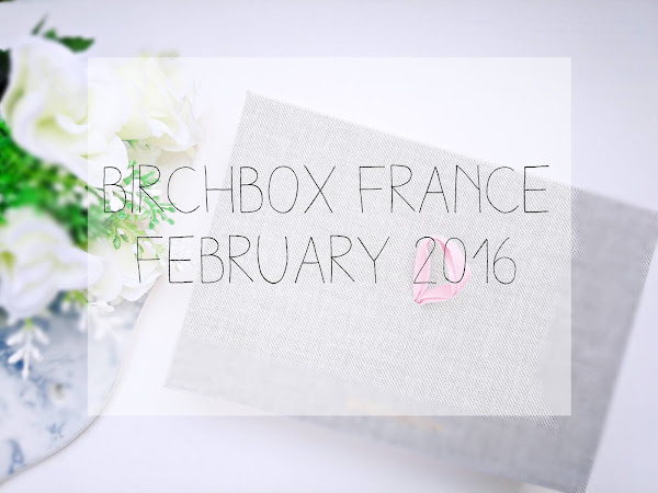 Birchbox France // February 2016 / UNBOXING