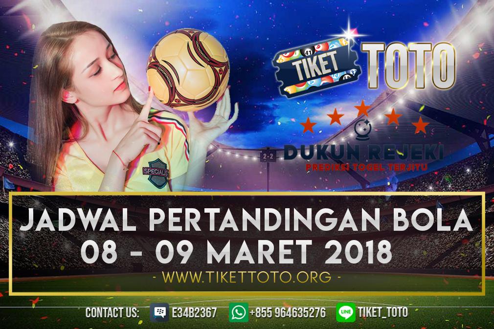 JADWAL PERTANDINGAN BOLA 08 – 09 MARET 2019
