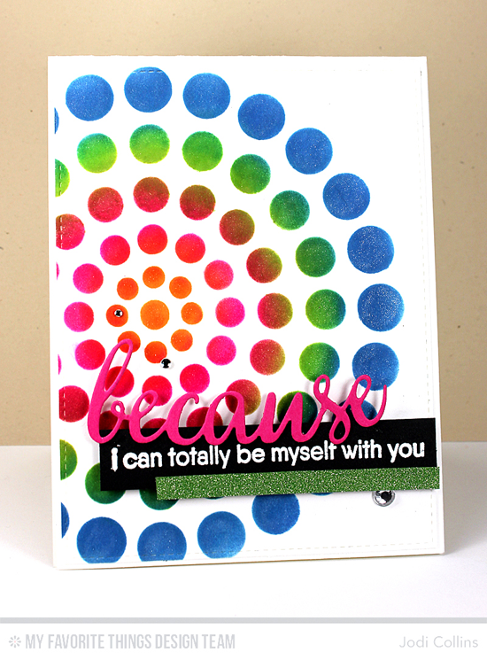 Be Myself with You Card Jodi Collins featuring the Because stamp set and Die-namics, Blueprints 2 and Blueprints 13 Die-namics, Circle Burst stencil #mftstamps