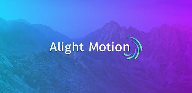 برنامج Alight Motion – Video and Animation Editor للأندرويد