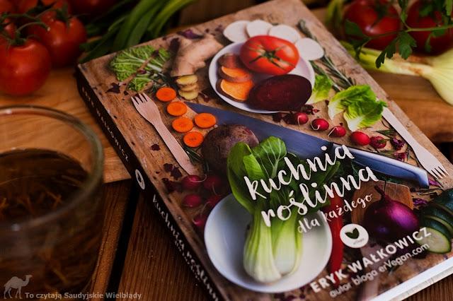 Kuchnia roślinna dla każdego - Eryk Wałkowicz