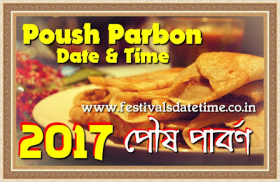 2017 Poush Parbon, Poush Sankranti, Makar Sankranti Date & Time in India