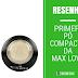 Resenha - Primer e Pó Compacto da Max Love Matte HD