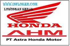 Informasi Lowongan Kerja PT ASTRA HONDA MOTOR (AHM) Terbaru  Bulan April Juni 2016