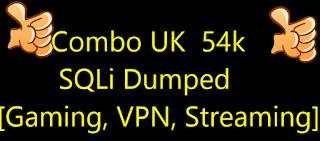 Combo UK  54k | SQLi Dumped [Gaming, VPN, Streaming]