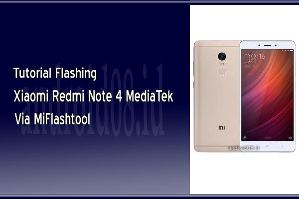 Cara Flashing Xiaomi Redmi Note 4 MediaTek Via Fastboot Mode (MiFlashtool)