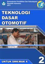 Download Buku Paket Materi Pelajaran Teknologi Dasar Otomotif 2 Kurikulum 2013 Revisi terbaru SMK Kelas 10 PDF