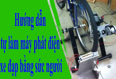 huong-dan-tu-lam-may-phat-dien-xe-dap-bang-suc-nguoi