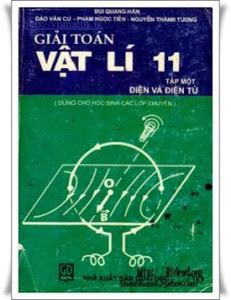 Giải toán Vật lý 11: Tập 1 - Điện và Điện từ