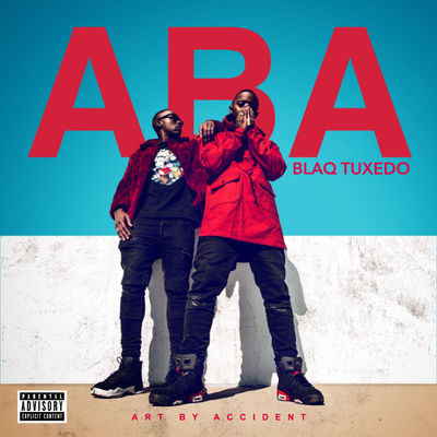 Blaq Tuxedo - ABA (Art By Accident) - Album Download, Itunes Cover, Official Cover, Album CD Cover Art, Tracklist