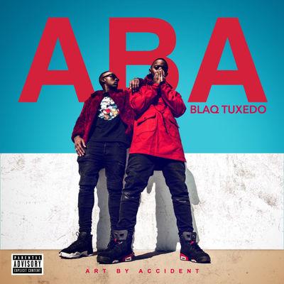 Blaq Tuxedo - ABA (Art By Accident) - Album Download, Itunes Cover, Official Cover, Album CD Cover Art, Tracklist