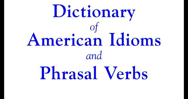 تحميل قاموس اللغه الانجليزيه  خاص بالمصطلحات والجمل و الافعال المركبة