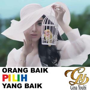 Gina Youbi - Orang Baik Pilih Yang Baik