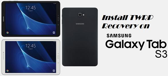Install TWRP On Samsung Galaxy Tab S3