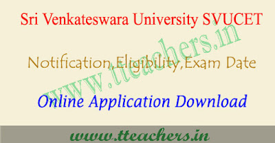 SVUCET 2019 notification, online apply, exam date, svu pgcet